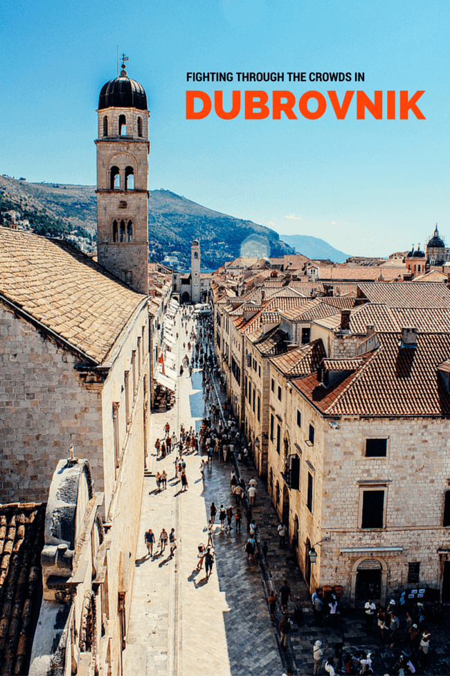 Fighting Through the Crowds in Dubrovnik