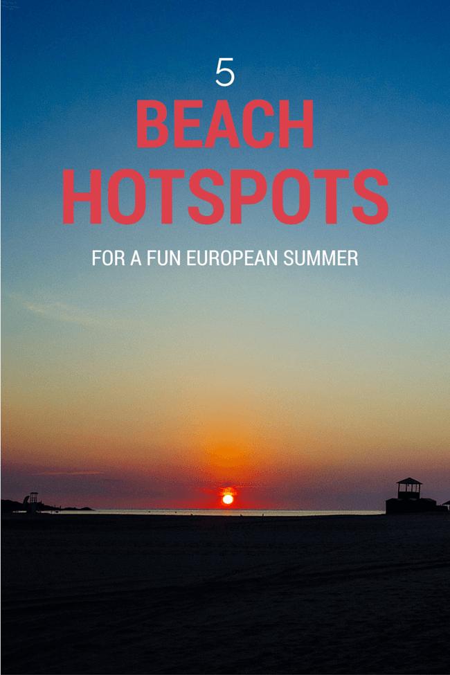 Beach Hotspots for a Fun European Summer