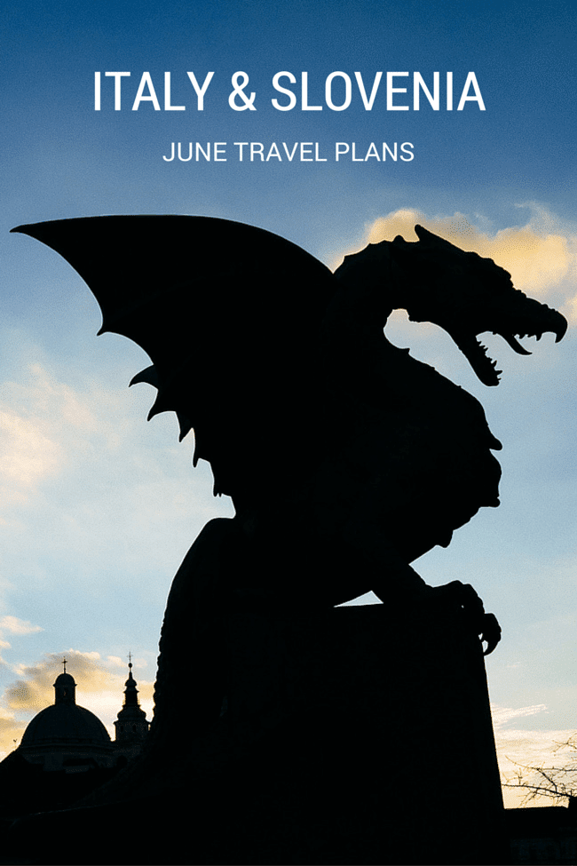 June Travel Plans: Italy and Slovenia