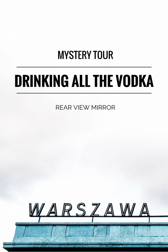 Drinking All The Vodka in Warsaw