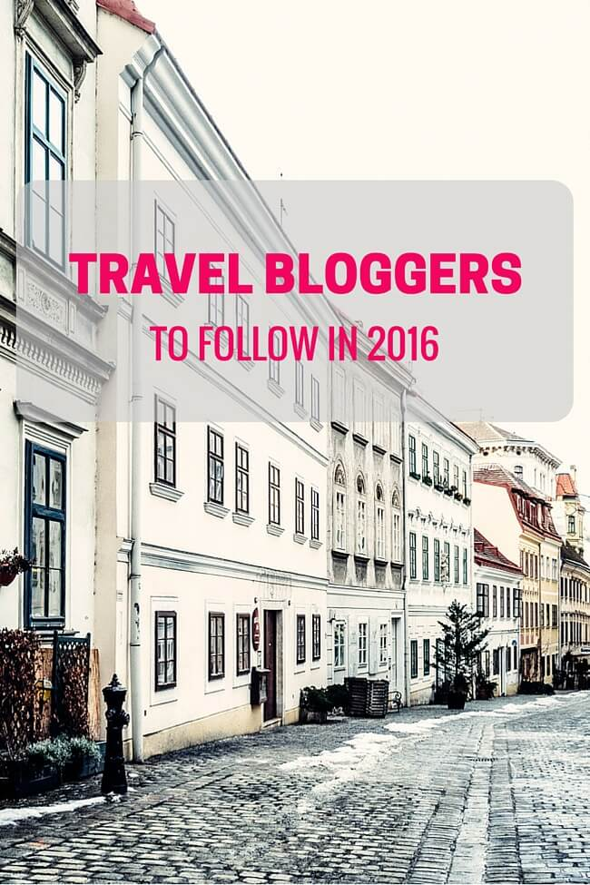 Travel Bloggers to Follow in 2016