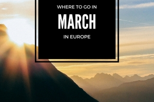 Cozy Destinations: Where to Go in March