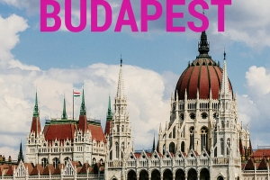 Things to Do in Budapest: Tips from an Expat Resident