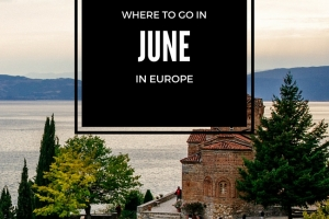 Where to Go in June: The Balkans