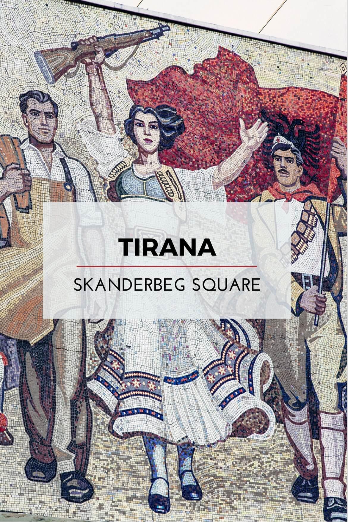 Tirana Skanderbeg Square Communist Mosaic