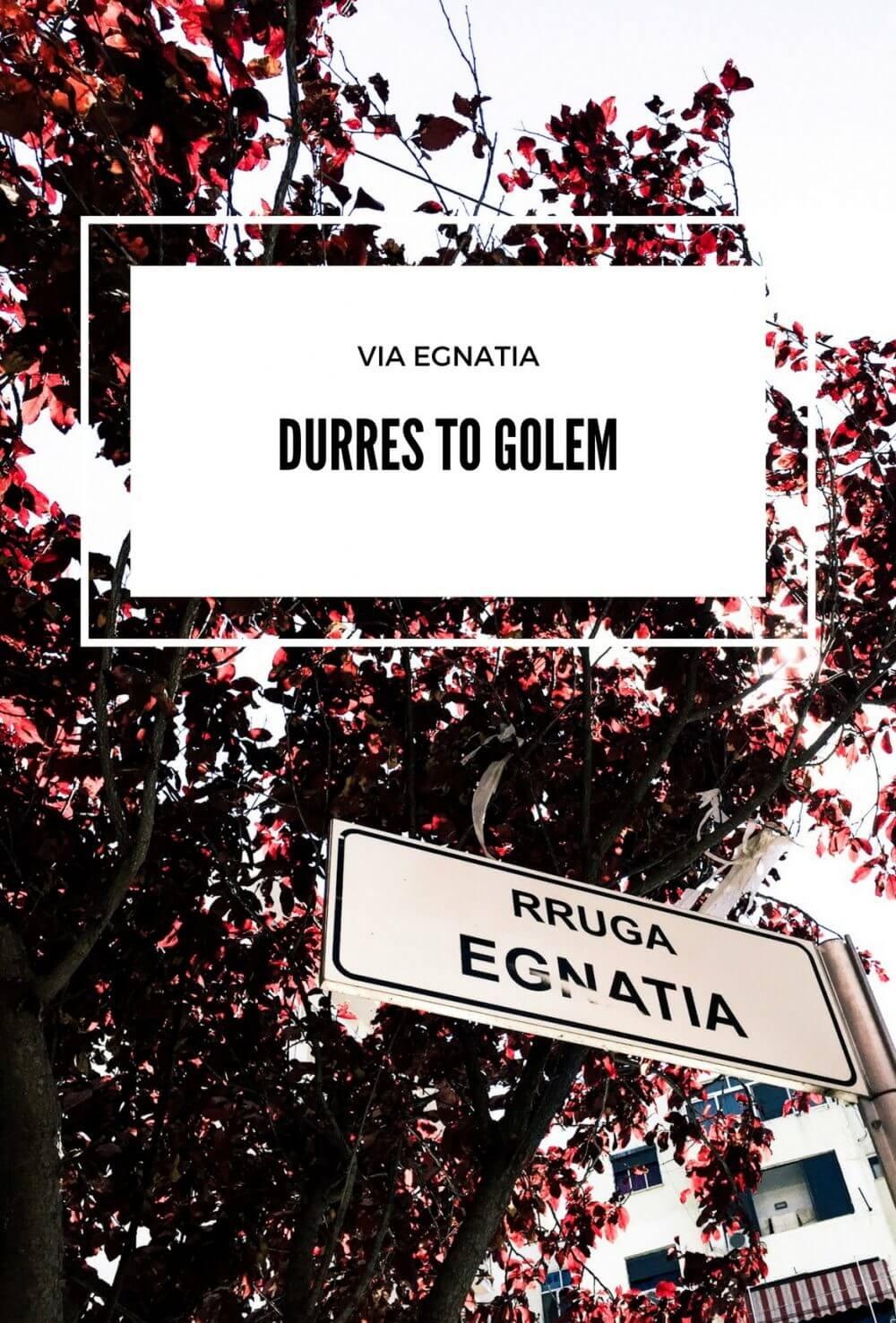 Via Egnatia: Durres to Golem