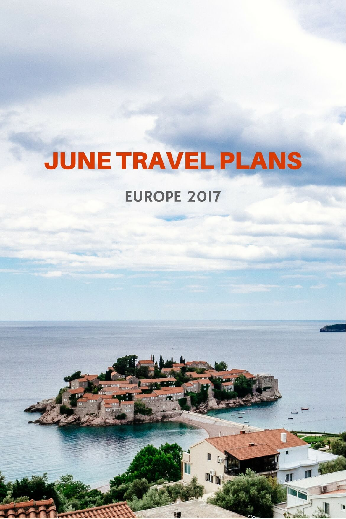 June Travel Plans 2017