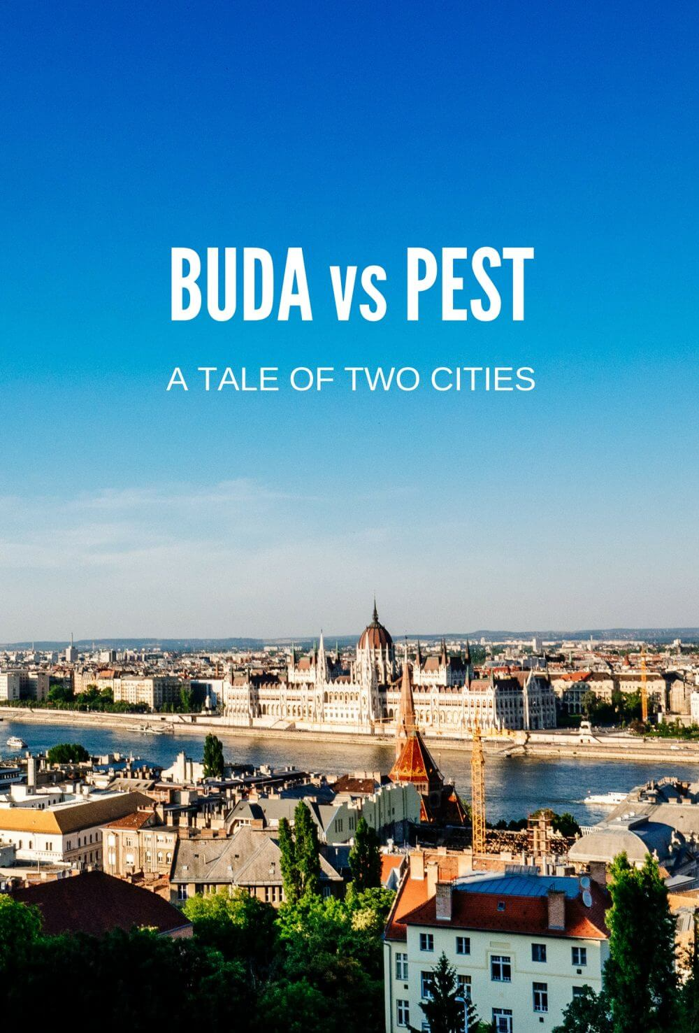 Buda vs Pest: A Tale of Two Cities