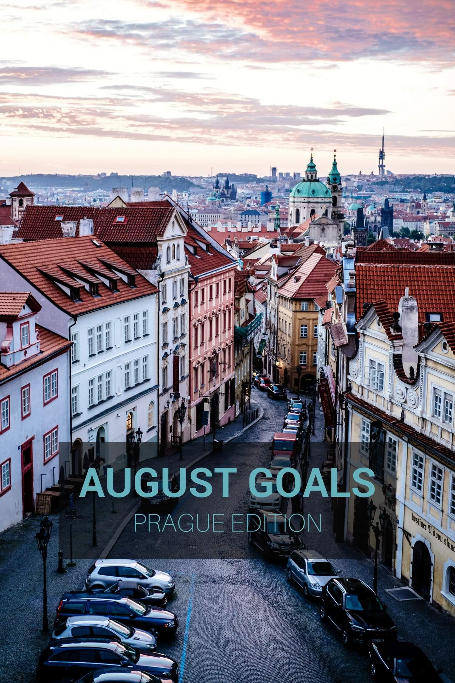 August Goals: Sunrise in Prague