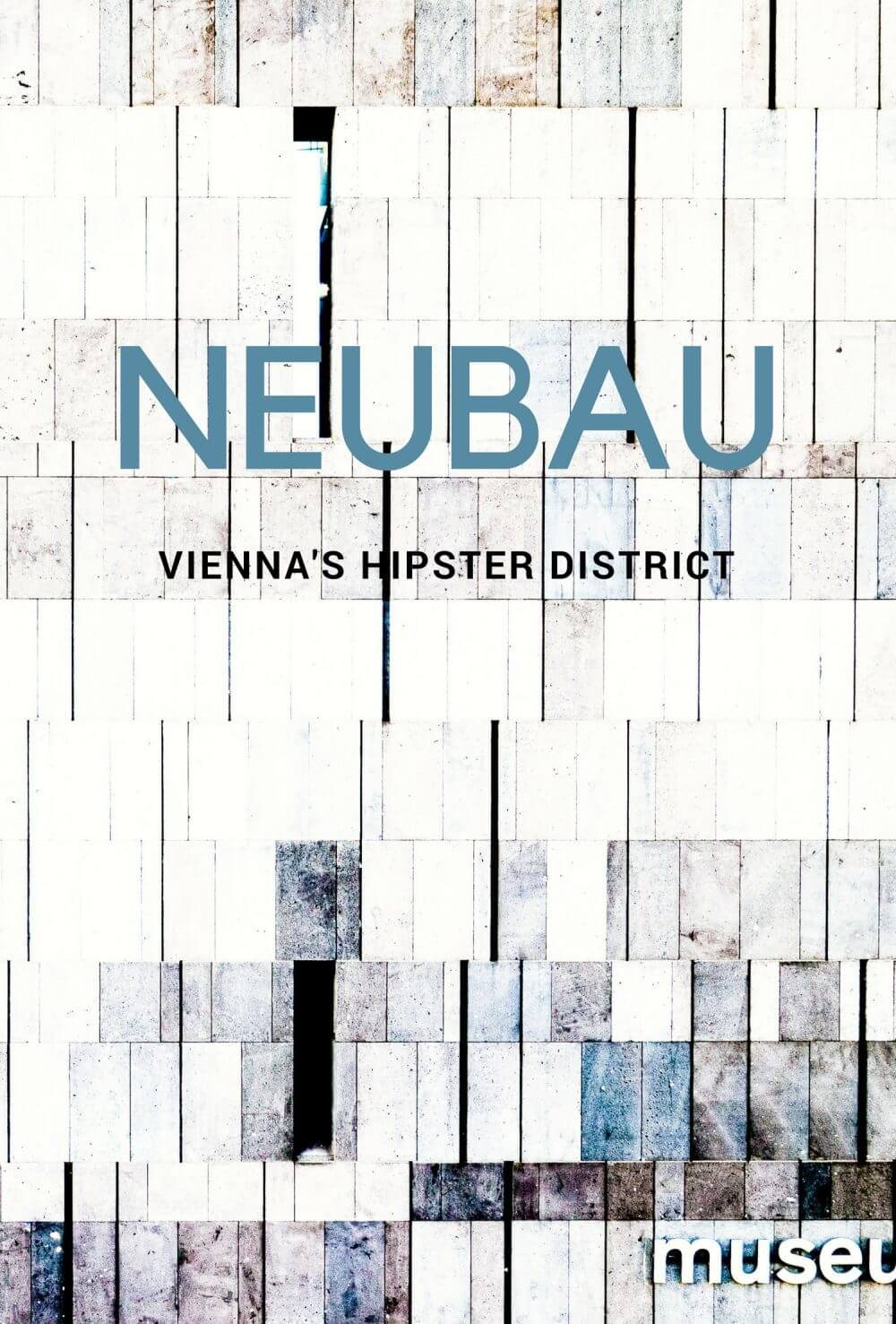 Neubau: Vienna's Hipster District