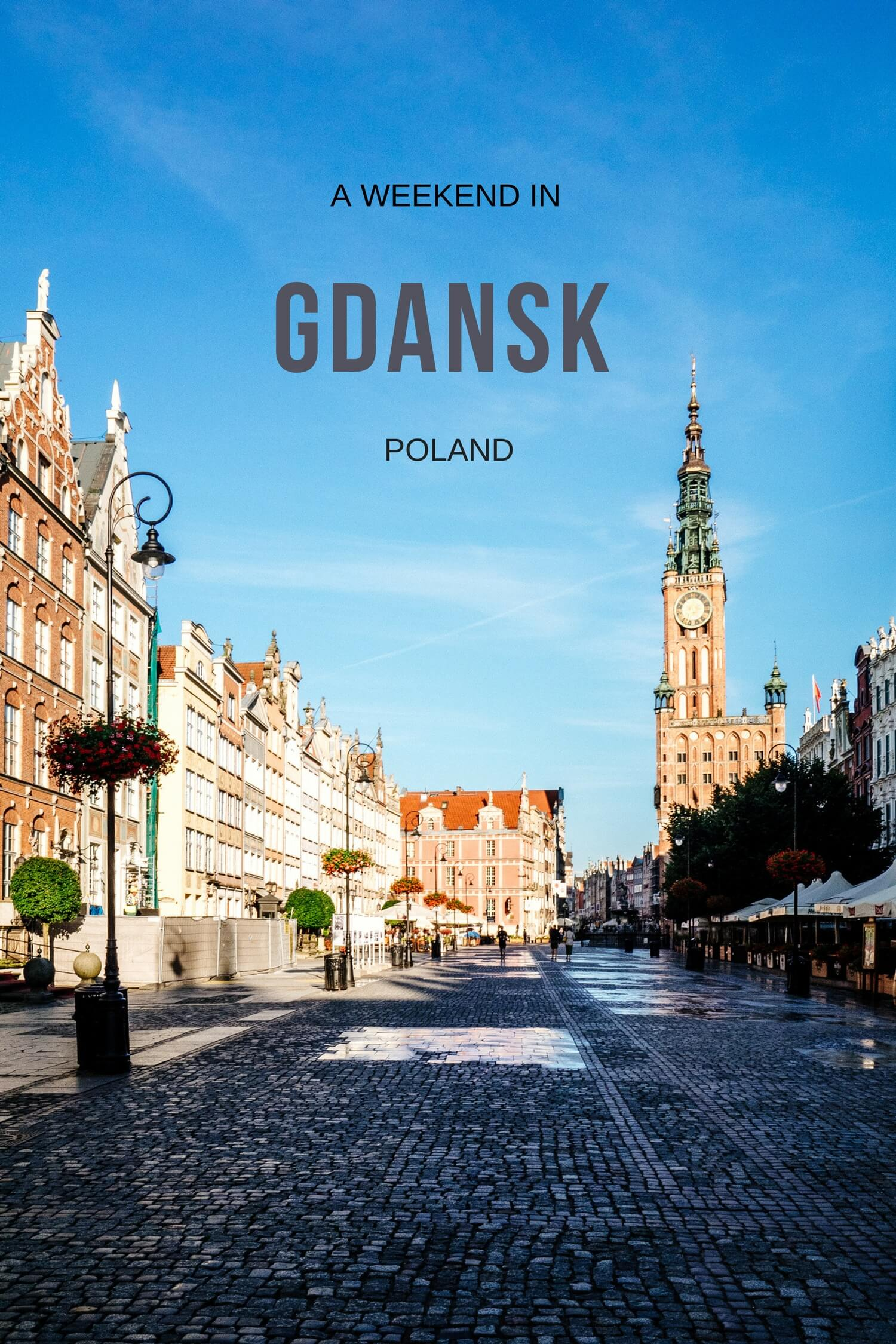 Gdansk: The Perfect Polish Weekend Break