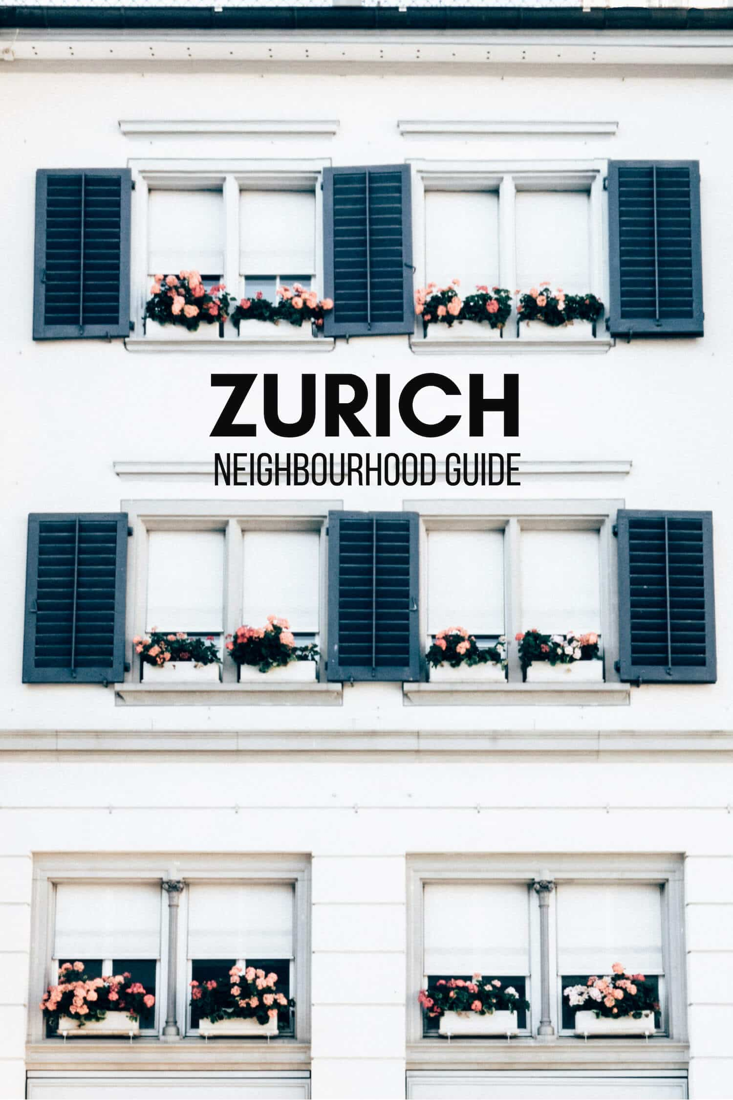 Zurich Neighbourhood Guide & Where to Stay