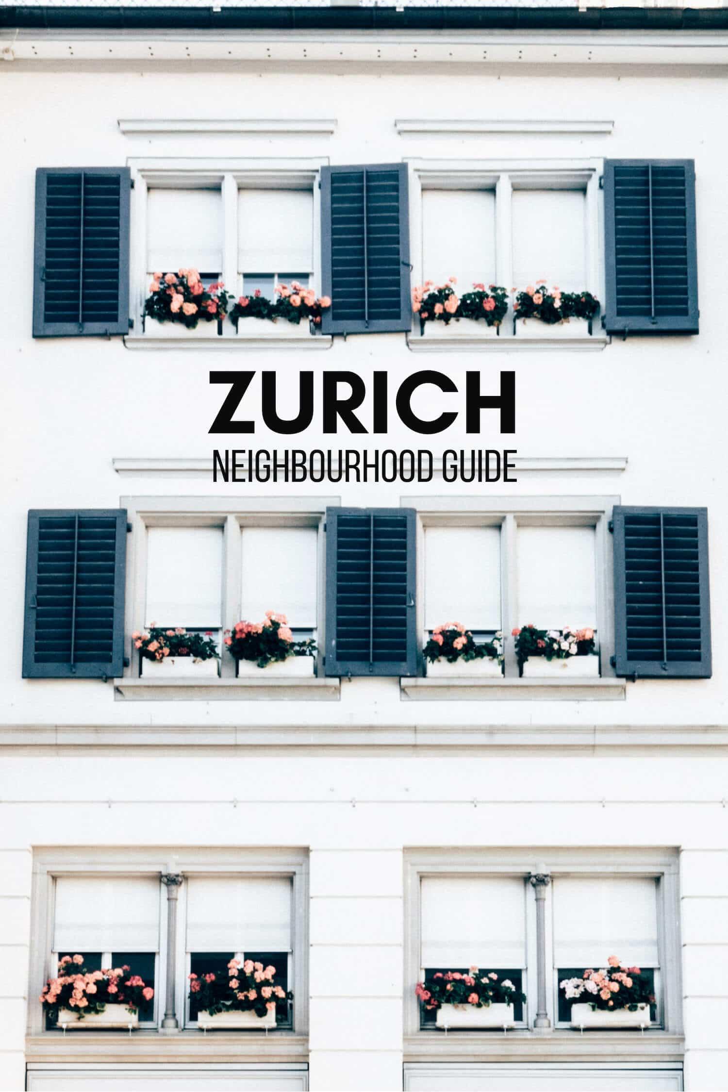 Zurich Neighbourhood Guide & Where to Stay