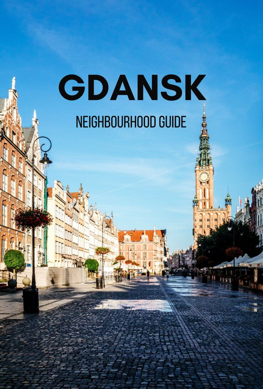 Neighbourhood Guide: Where to Stay in Gdansk