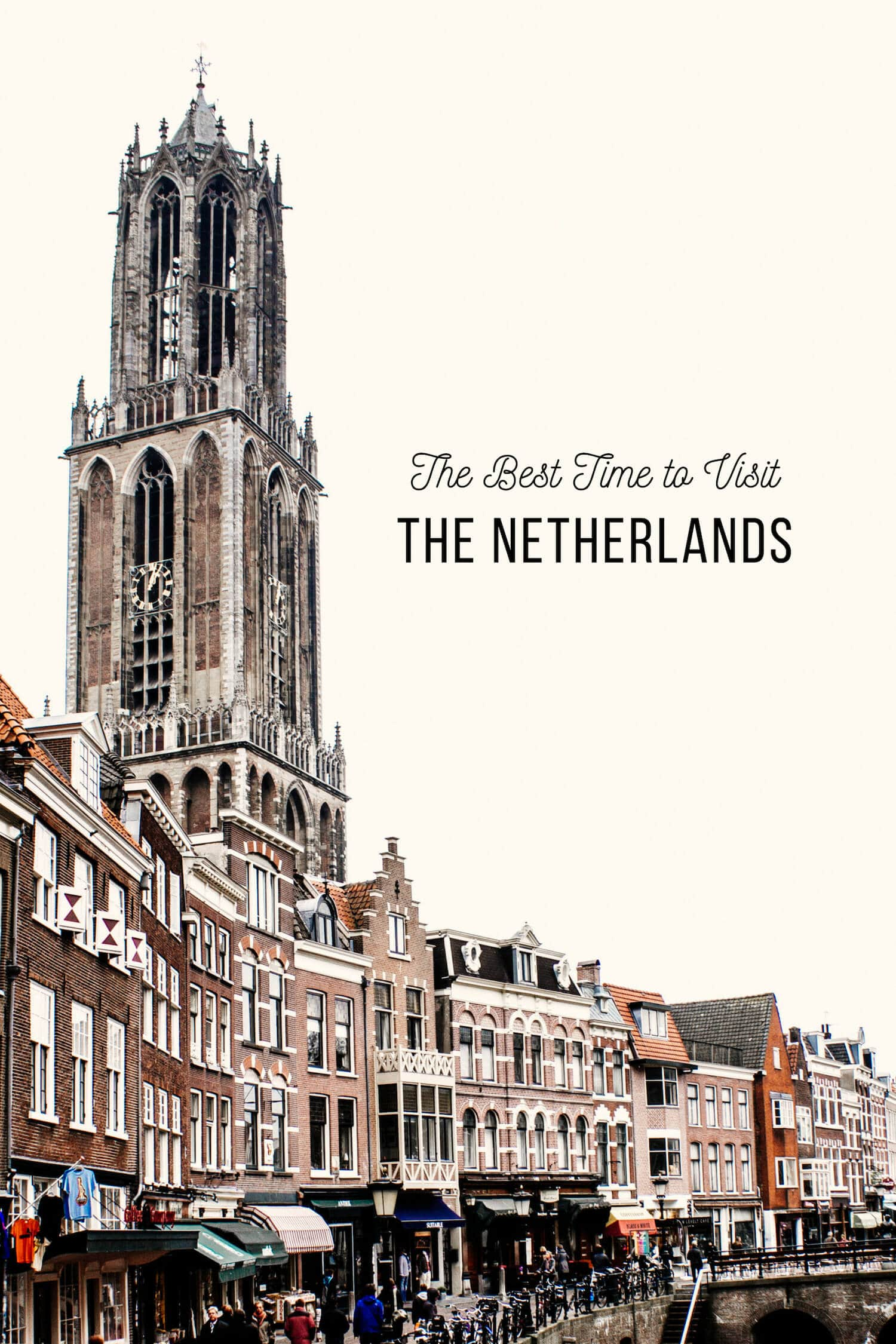 The Best Time to Visit the Netherlands