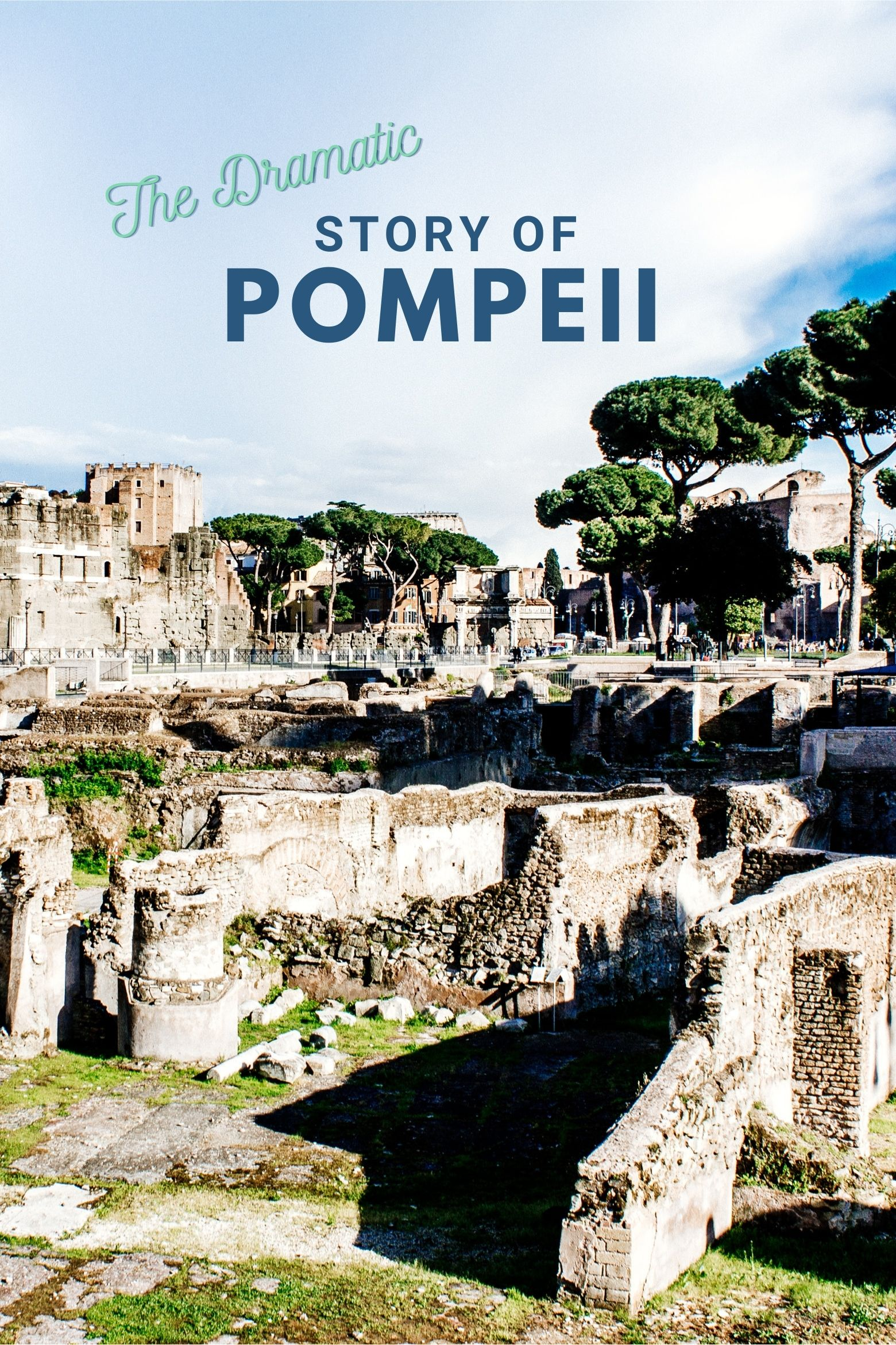 The Dramatic Story of Pompeii